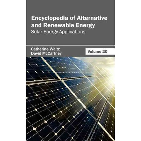 Encyclopedia Of Alternative And Renewable Energy  Volume 20  Solar Energy Applications