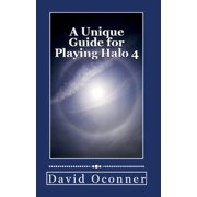 A Unique Guide for Playing Halo 4 - eBook