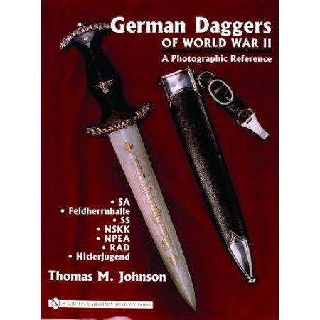 German Daggers of World War II - A Photographic Reference : Volume 2 - Sa, Feldherrnhalle, SS, Nskk, Npea, Rad,