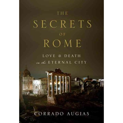 The Secrets of Rome: Love & Death in the Eternal City
