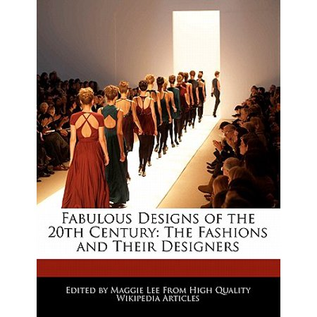 Fabulous Designs Of The 20th Century The Fashions And Their Designers Walmart Com