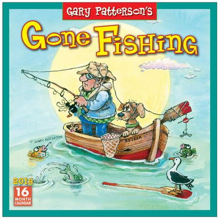 Gone Fishing  Gary Patterson S 2018 Wall Calendar