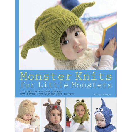 Booties Mitten (Monster Knits for Little Monsters : 20 Super-Cute Animal-Themed Hat, Mitten, and Bootie Sets to Knit )