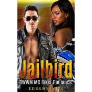 Jailbird - BWWM MC Biker Romance - eBook
