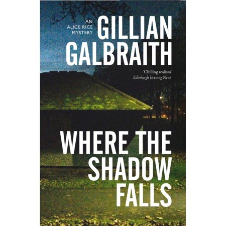 Where The Shadow Falls   An Alice Rice Mystery