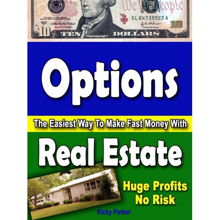 Options-The Easiest Way To Make Fast Money With Real Estate - (Easiest Way To Make Money On Youtube)