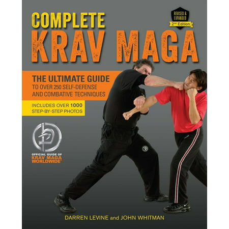 Complete Krav Maga : The Ultimate Guide to Over 250 Self-Defense and Combative Techniques (Edition 2) (Paperback)
