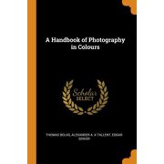 A Handbook of Photography in Colours Paperback
