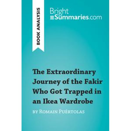The Extraordinary Journey of the Fakir Who Got Trapped in an Ikea Wardrobe by Romain Puértolas (Book Analysis) - eBook