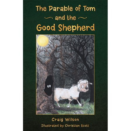 The Parable of Tom and the Good Shepherd - eBook - Parable Of Lost Sheep