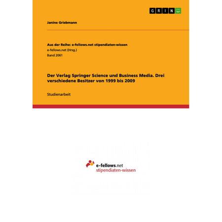 Der Verlag Springer Science und Business Media. Drei verschiedene Besitzer von 1999 bis 2009 - eBook