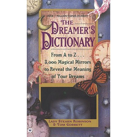 The Dreamer's Dictionary : From A to Z...3,000 Magical Mirrors to Reveal the Meaning of Your