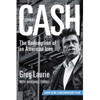 Johnny Cash : The Redemption of an American Icon