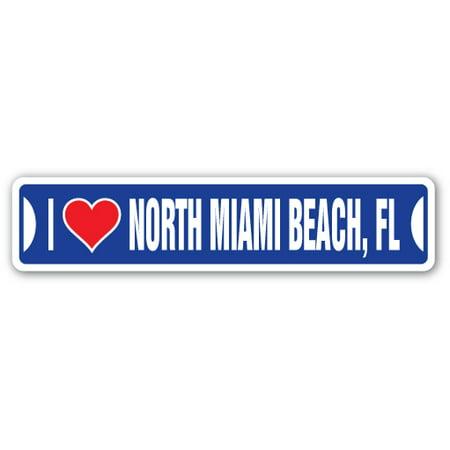 I LOVE NORTH MIAMI BEACH, FLORIDA Street Sign fl city state us wall road décor - Halloween North Miami Beach