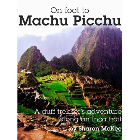On Foot to Machu Picchu - eBook