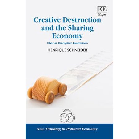 Creative Destruction And The Sharing Economy  Uber As Disruptive Innovation