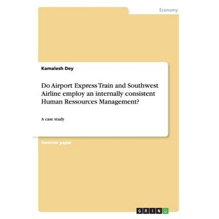 - Do Airport Express Train and Southwest Airline Employ an Internally Consistent Human Ressources Management?