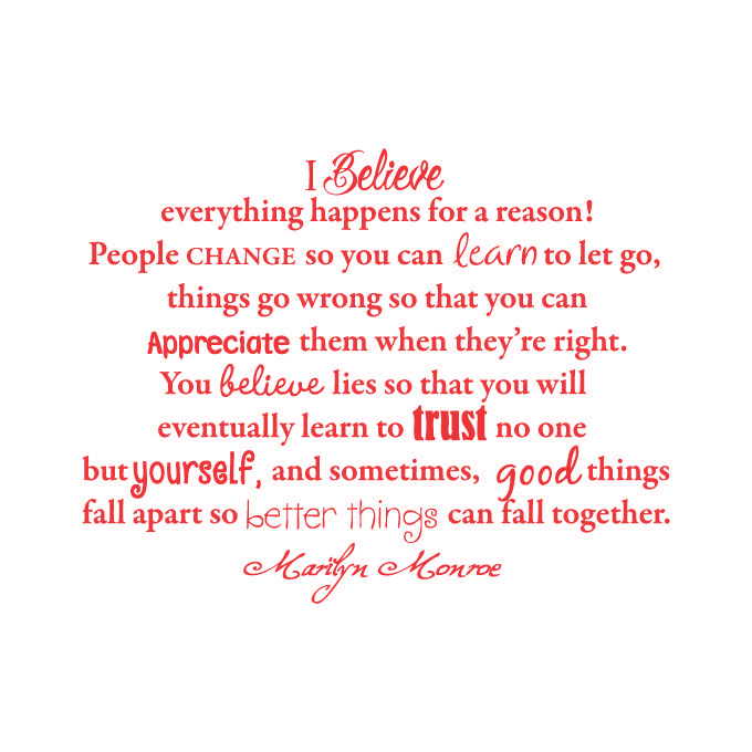 I Believe Everything Happens for a Reason! People Change.. Vinyl Quote - Large