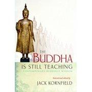 The Buddha Is Still Teaching : Contemporary Buddhist Wisdom