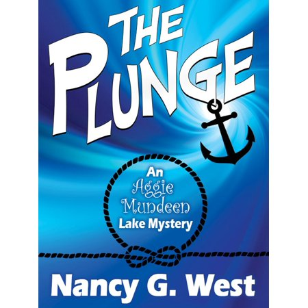 The Plunge: An Aggie Mundeen Lake Mystery - eBook