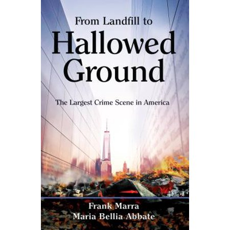 From Landfill to Hallowed Ground : The Largest Crime Scene in America](Largest Halloween Store In America)