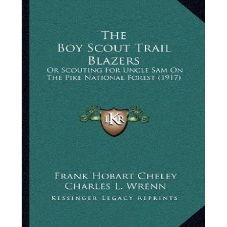 The Boy Scout Trail Blazers: Or Scouting for Uncle Sam on the Pike National Forest (1917)