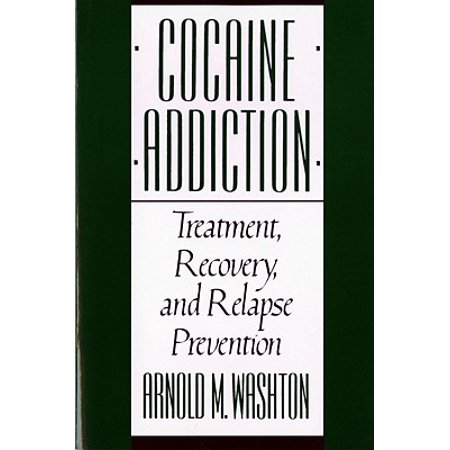 Cocaine Addiction, Treatment, Recovery, and Relapse Prevention (Revised)