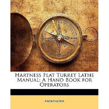Hartness Flat Turret Lathe Manual  A Hand Book For Operators