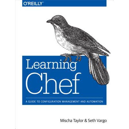 Learning Chef : A Guide to Configuration Management and (Best Configuration Management Tools Linux)