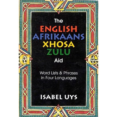 Listed Languages - The English Afrikaans Xhosa Zulu Aid: Word Lists & Phrases in Four Languages
