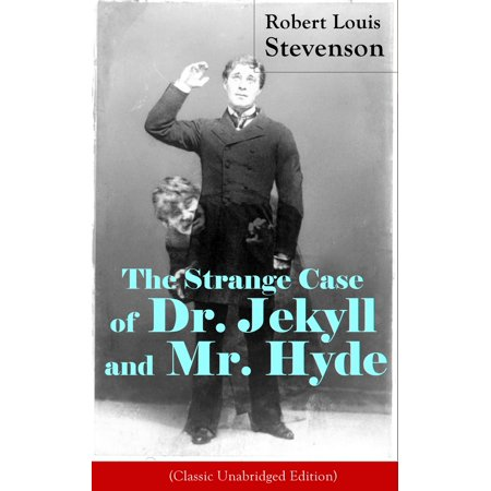 The Strange Case of Dr. Jekyll and Mr. Hyde (Classic Unabridged Edition) - (Dr Jekyll And Mr Hyde Signet Classics)