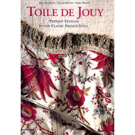 Toile de Jouy : Printed Textiles in the Classic French Style