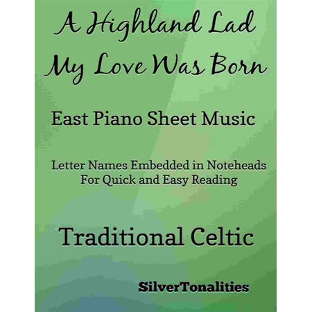 A Highland Lad My Love Was Born Easy Piano Sheet Music - (All Of My Love Keyboard Solo Sheet Music)