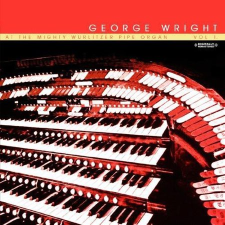 At the Mighty Wurlitzer Pipe Organ, Vol. 1 (Remaster)