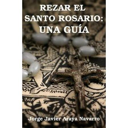Rezar el santo Rosario: Una guía - eBook