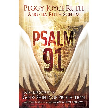 Psalm 91 : Real-Life Stories of God's Shield of Protection And What This Psalm Means for You & Those You Love - 10 Of Those Halloween