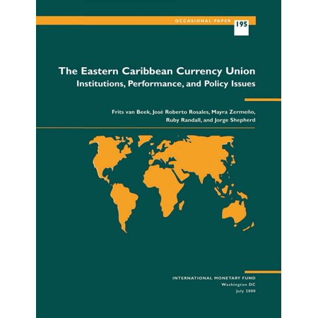 The Eastern Caribbean Currency Union: Institutions, Performance, and Policy Issues - (Indicate The Principal Issues Of The Eastern Question)
