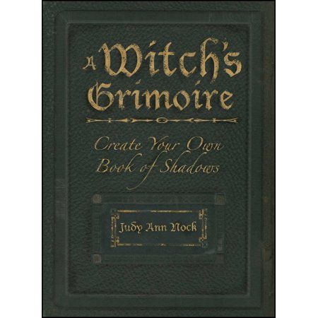 A Witch's Grimoire : Create Your Own Book of