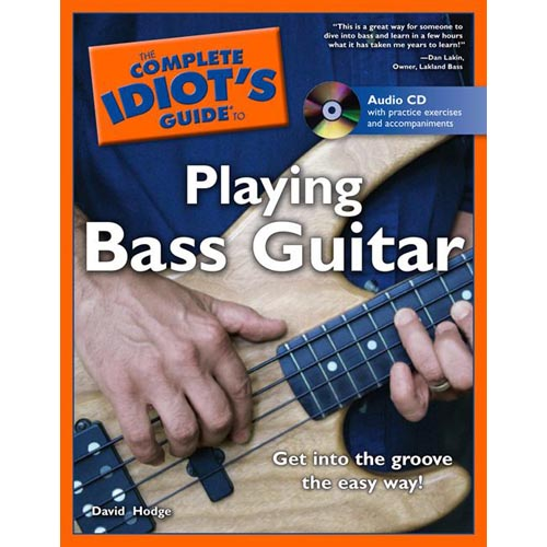 The Complete Idiot's Guide To Playing Bass Guitar