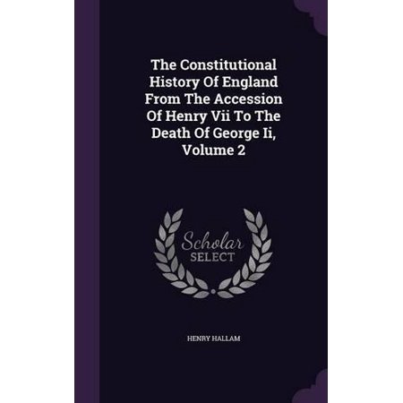 The Constitutional History of England from the Accession of Henry VII to the Death of George II, Volume 2 - image 1 of 1