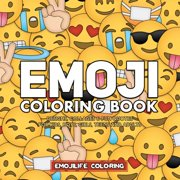 Emoji Coloring Book : Designs, Collages & Fun Quotes for Kids, Boys, Girls, Teens and Adults (Paperback)