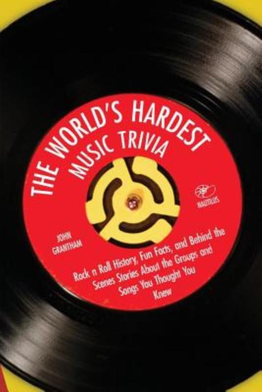 The World's Hardest Music Trivia: Rock 'n' Roll History, Fun Facts, and Behind the Scenes Stories about the... by