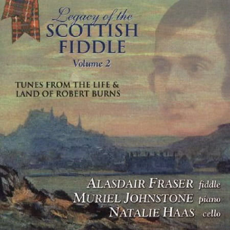 Legacy Of The Scottish Fiddle, Vol. 2: Music From The Life and LandOf Robert Burns