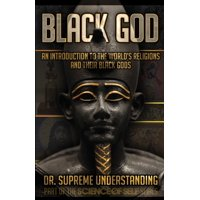 Black God: An Introduction to the World's Religions and Their Black Gods (Paperback)