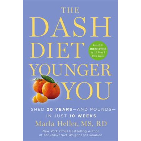 The Dash Diet Younger You  Shed 20 Years   And Pounds   In Just 10 Weeks