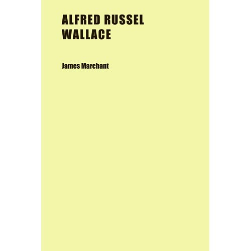 Alfred Russel Wallace; Letters and Reminiscences, Vol. 1