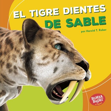 El tigre dientes de sable (Saber-Toothed Cat) - eBook