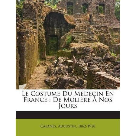 Le Costume Du Medecin En France: de Moliere a Nos Jours