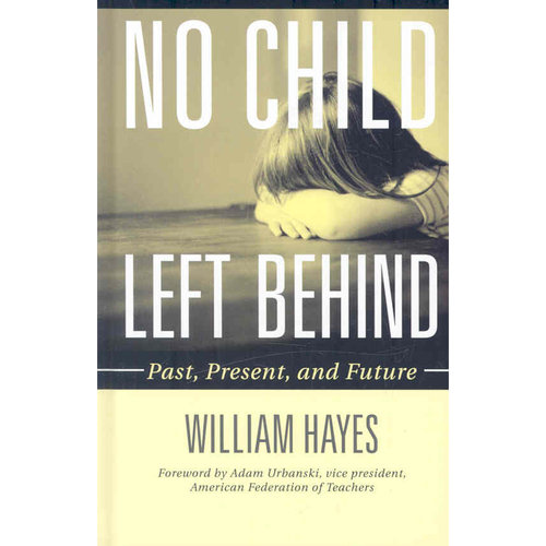 No Child Left Behind: Past, Present, and Future
