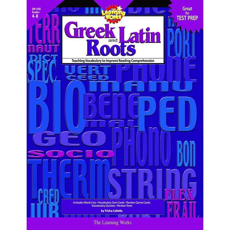 Learning Works Greek and Latin Roots Book, Grades 4-8, 144 Pages